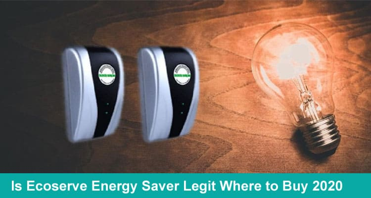 Is Ecoserve Energy Saver Legit 2020