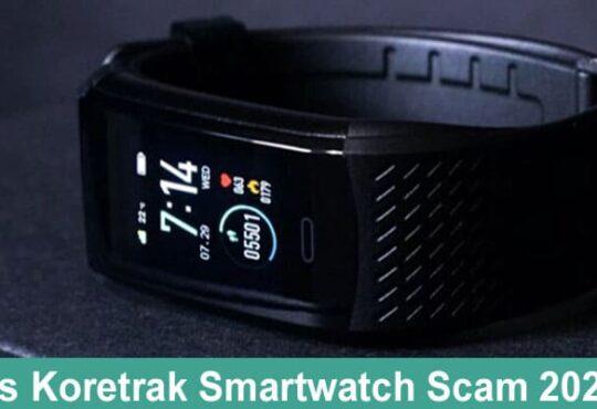 Is Koretrak Smartwatch Scam 2020