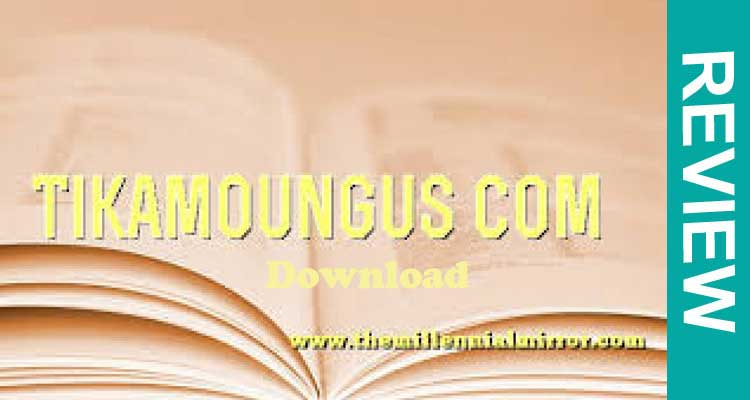 Tikamoungus com Download 2020