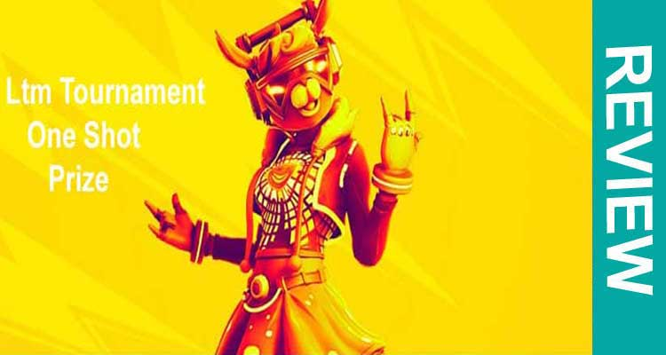 Ltm Tournament One Shot Prize 2021